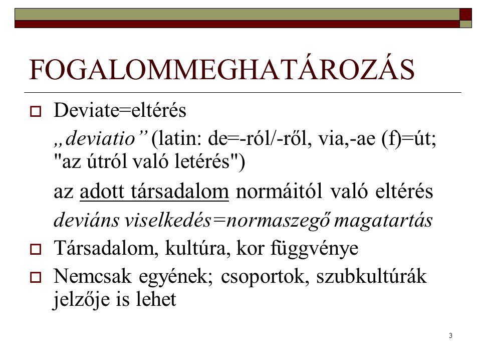 """3 FOGALOMMEGHATÁROZÁS  Deviate=eltérés """"deviatio"""" (latin: de=-ról/-ről, via,-ae (f)=út;"""