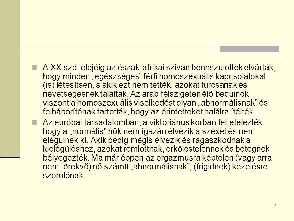 """4 A XX szd. elejéig az észak-afrikai szivan bennszülöttek elvárták, hogy minden """"egészséges"""" férfi homoszexuális kapcsolatokat (is) létesítsen, s akik"""