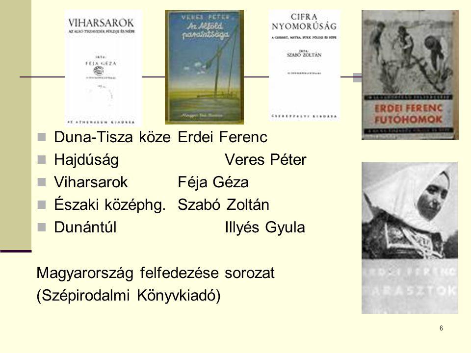 17 Konrád György (1933 – ) esszéíró, szociológus 19691969-ben közölte A látogató című regényét, amely nagy sikert hozott számára.