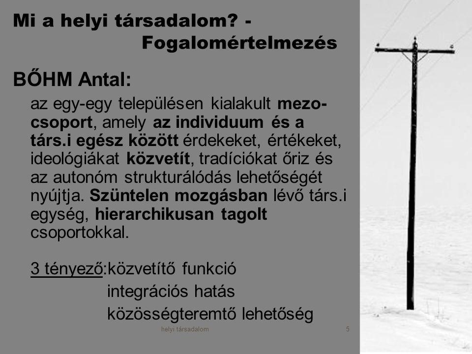helyi társadalom6 Mi a helyi társadalom.- Fogalomértelmezés II.
