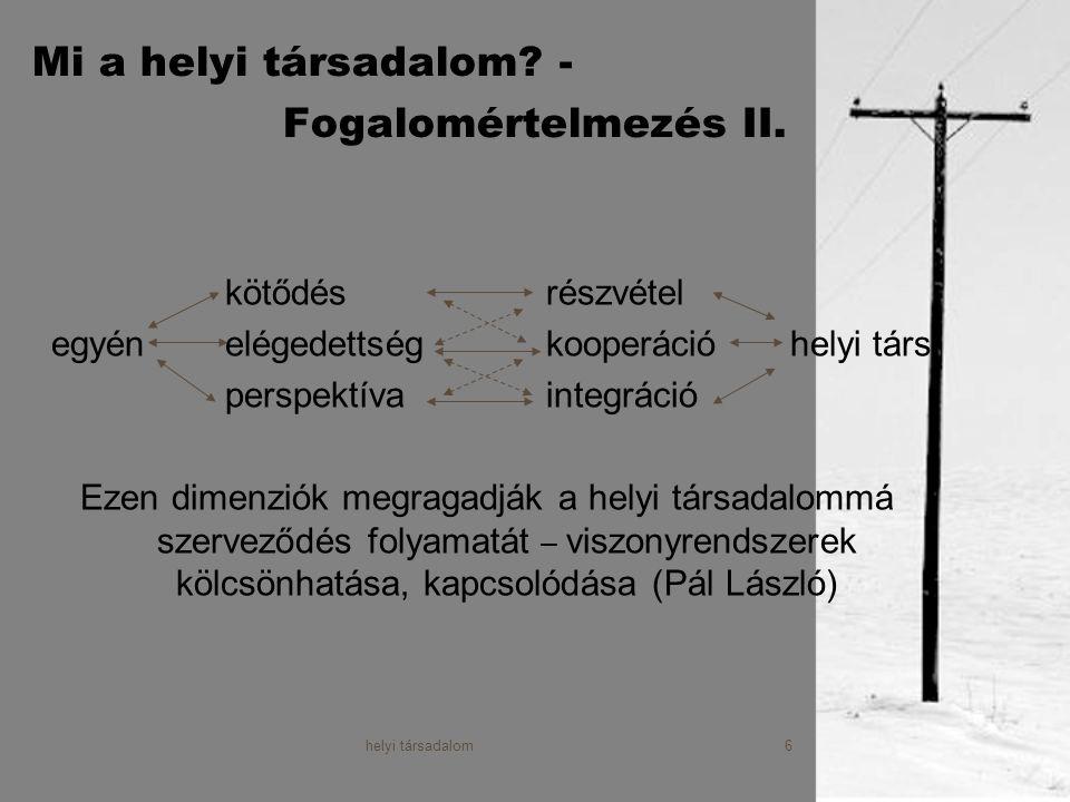 helyi társadalom7 Mi a helyi társadalom.- Fogalomértelmezés III.