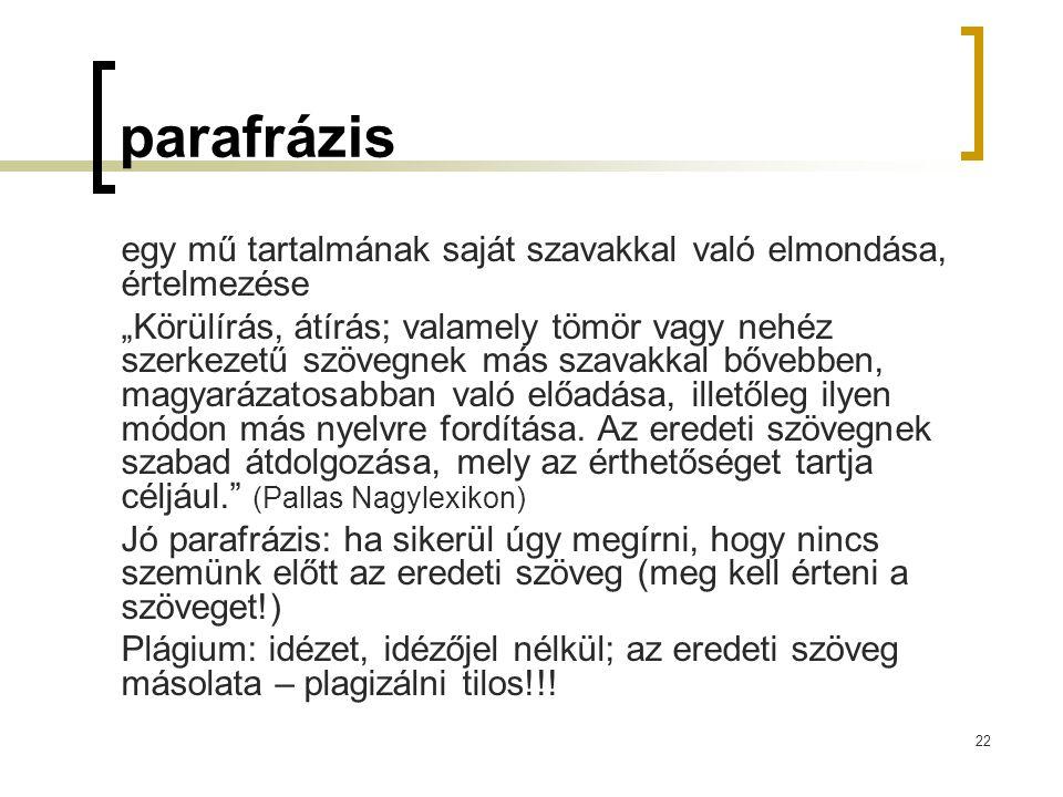 """22 parafrázis egy mű tartalmának saját szavakkal való elmondása, értelmezése """"Körülírás, átírás; valamely tömör vagy nehéz szerkezetű szövegnek más sz"""