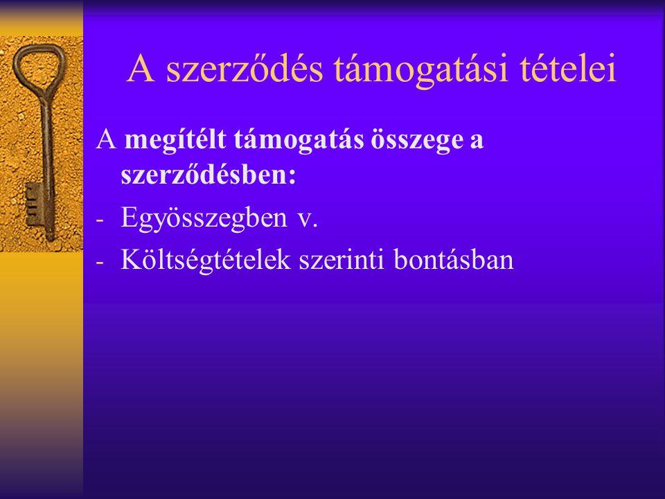 A szerződés támogatási tételei A megítélt támogatás összege a szerződésben: - Egyösszegben v.