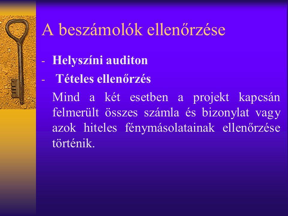 A beszámolók ellenőrzése - Helyszíni auditon - Tételes ellenőrzés Mind a két esetben a projekt kapcsán felmerült összes számla és bizonylat vagy azok hiteles fénymásolatainak ellenőrzése történik.