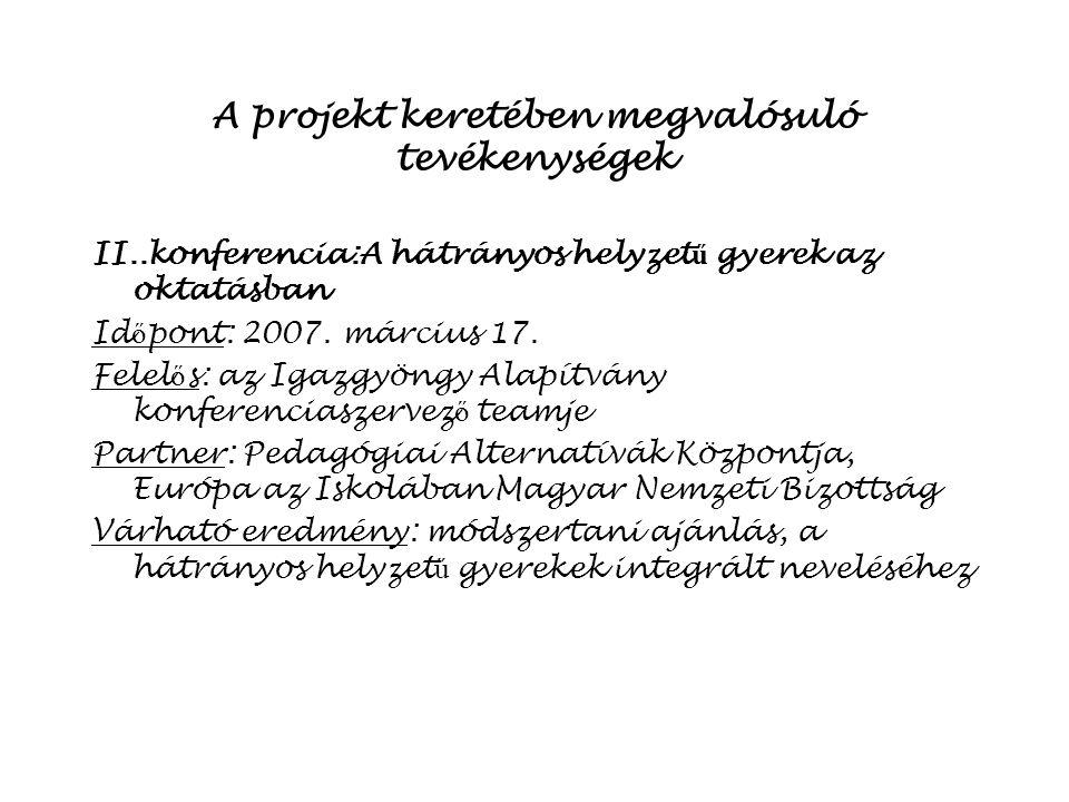 A projekt keretében megvalósuló tevékenységek I.