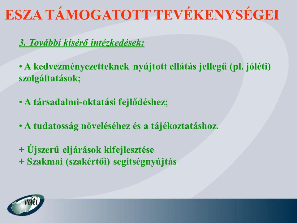 3. További kísérő intézkedések: A kedvezményezetteknek nyújtott ellátás jellegű (pl.