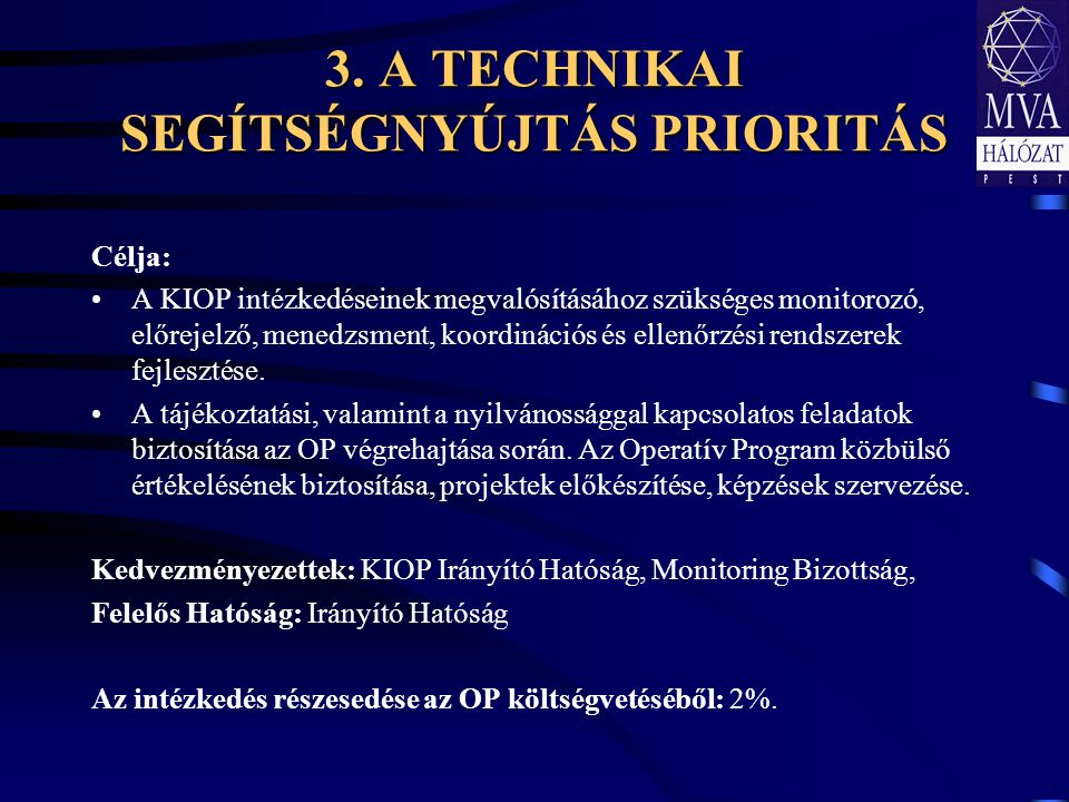2. intézkedés: A közlekedési infrastruktúra elérhetőséget javító fejlesztése Célja: A regionális és inter-regionális közlekedési kapcsolatok infrastru