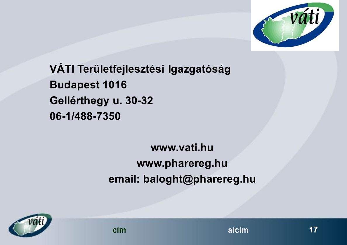 címalcím 17 VÁTI Területfejlesztési Igazgatóság Budapest 1016 Gellérthegy u.