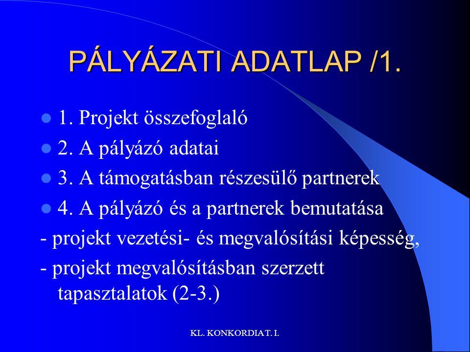 KL.KONKORDIA T. I. PÁLYÁZATI ADATLAP /1. 1. Projekt összefoglaló 2.