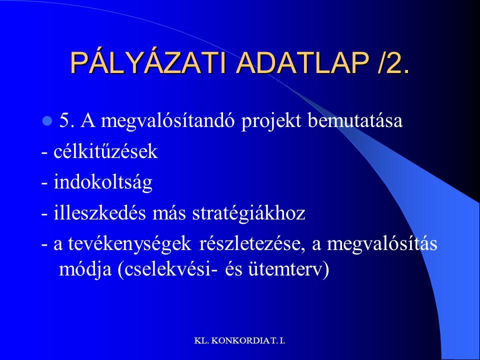KL.KONKORDIA T. I. PÁLYÁZATI ADATLAP /2. 5.