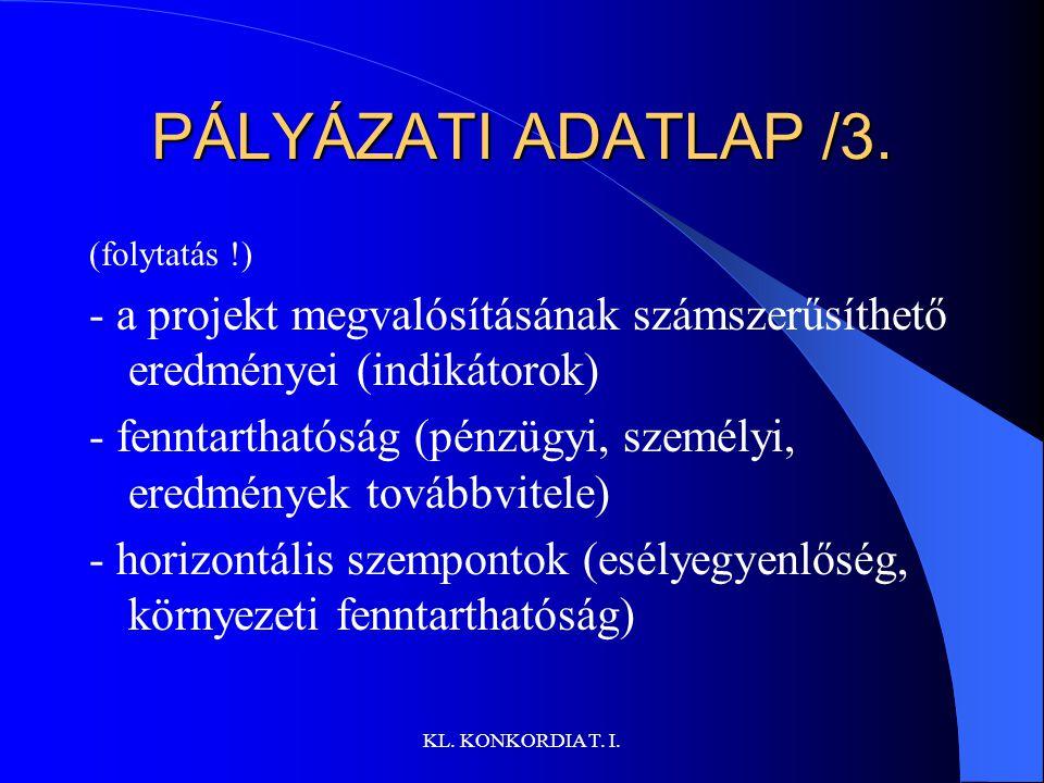 KL.KONKORDIA T. I. PÁLYÁZATI ADATLAP /3.