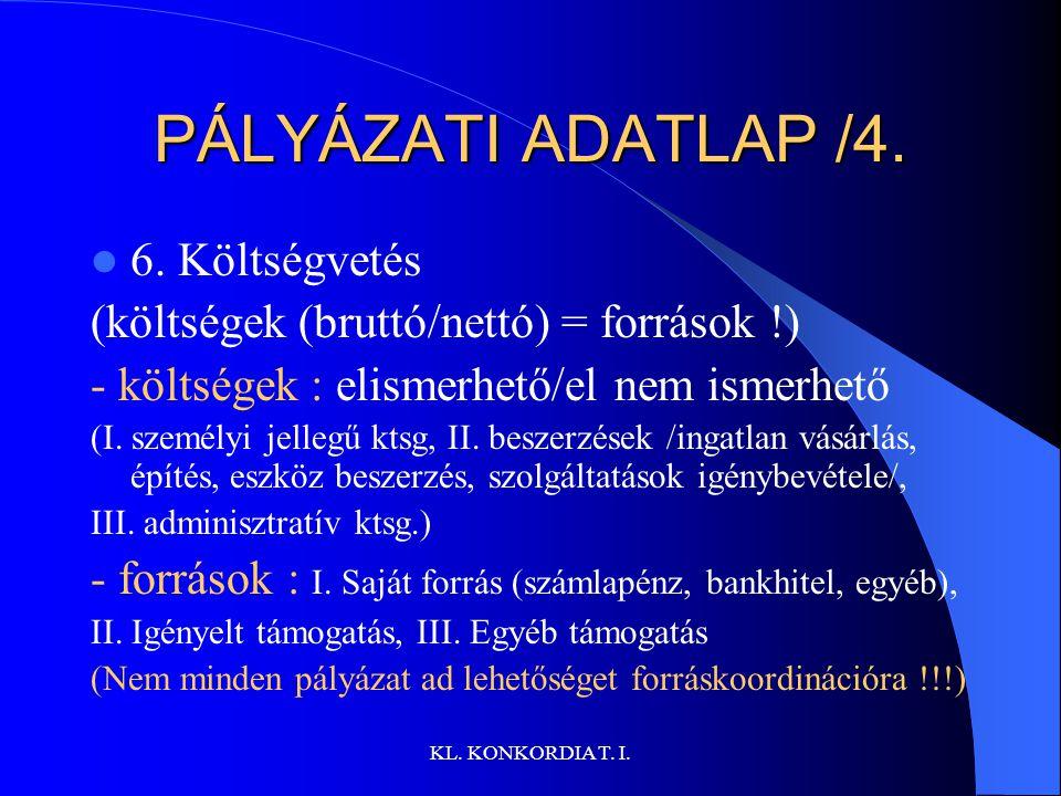 KL.KONKORDIA T. I. PÁLYÁZATI ADATLAP /4. 6.