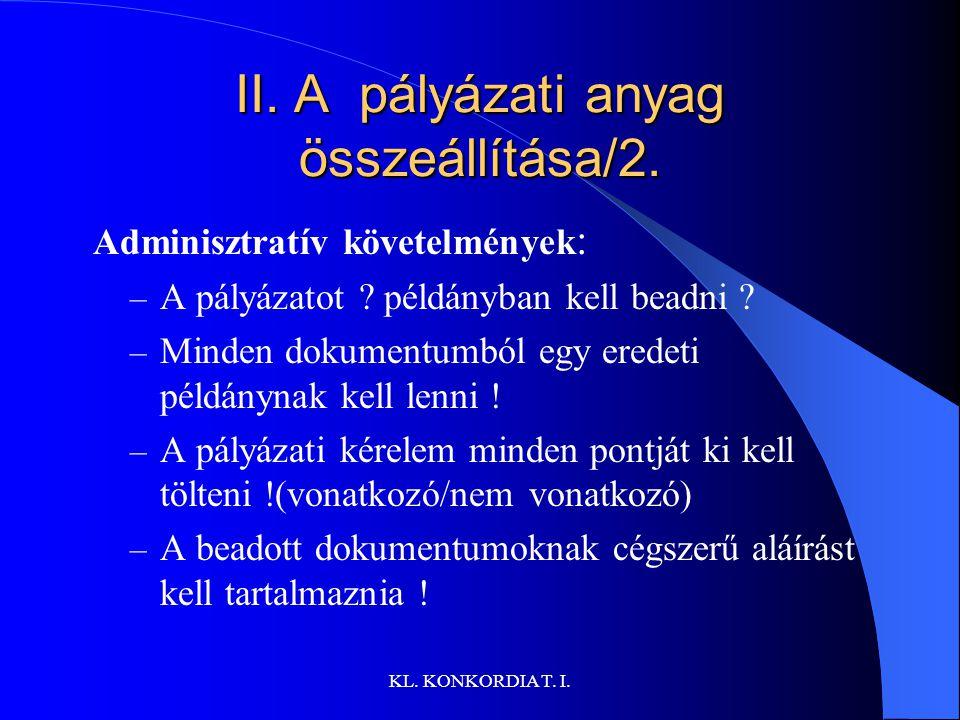 KL.KONKORDIA T. I. II. A pályázati anyag összeállítása/2.