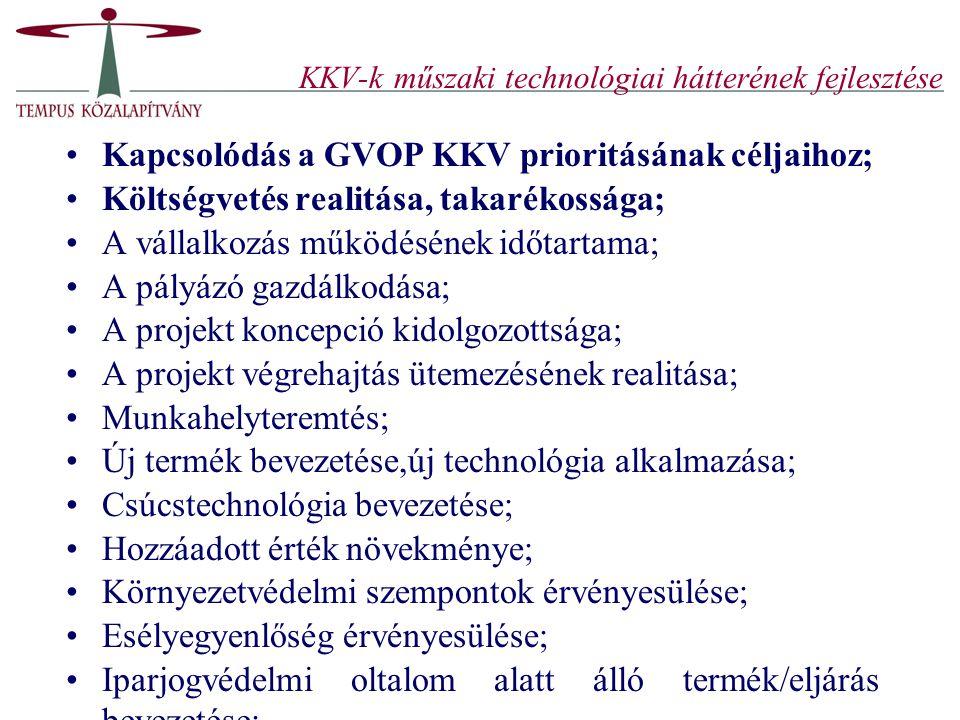 KKV-k műszaki technológiai hátterének fejlesztése Kapcsolódás a GVOP KKV prioritásának céljaihoz; Költségvetés realitása, takarékossága; A vállalkozás