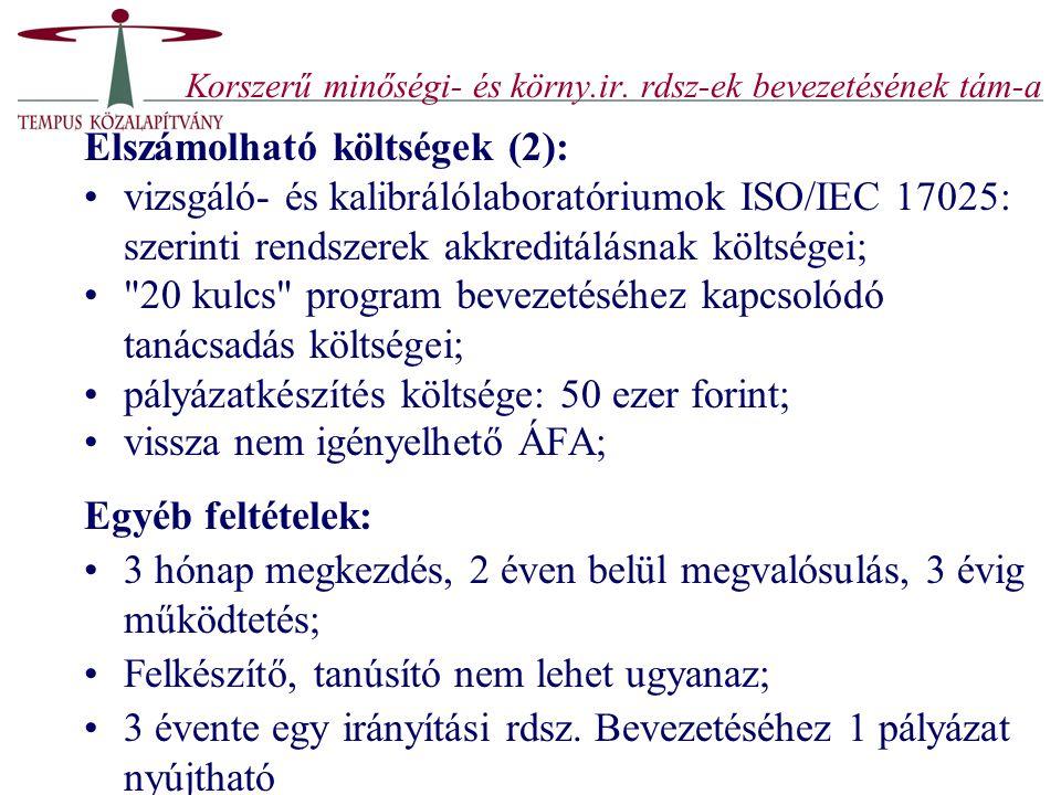 Korszerű minőségi- és körny.ir. rdsz-ek bevezetésének tám-a Elszámolható költségek (2): vizsgáló- és kalibrálólaboratóriumok ISO/IEC 17025: szerinti r