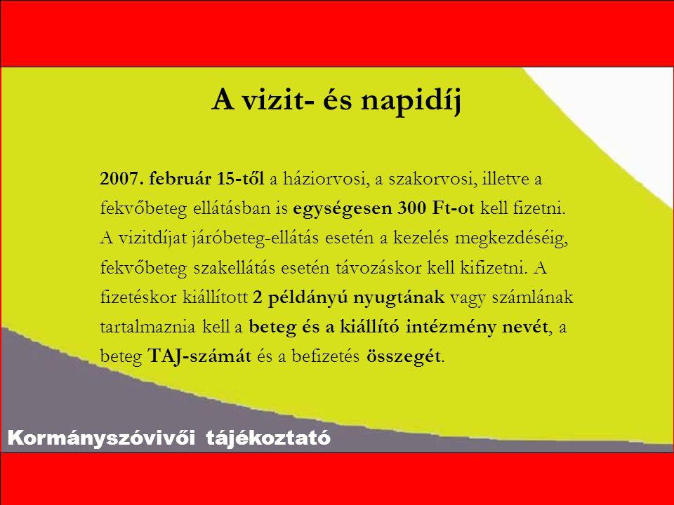 Kormányszóvivői tájékoztató A vizit- és napidíj 2007.