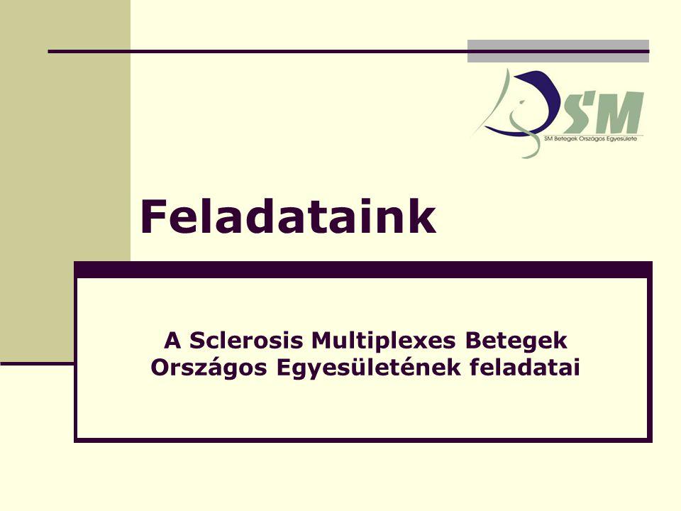 Feladataink A Sclerosis Multiplexes Betegek Országos Egyesületének feladatai