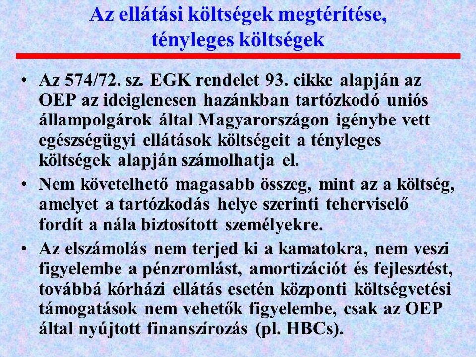 Az 574/72. sz. EGK rendelet 93. cikke alapján az OEP az ideiglenesen hazánkban tartózkodó uniós állampolgárok által Magyarországon igénybe vett egészs