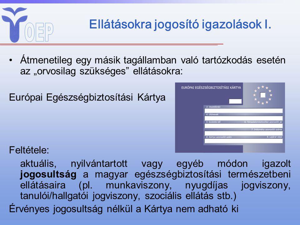 """Ellátásokra jogosító igazolások I. Átmenetileg egy másik tagállamban való tartózkodás esetén az """"orvosilag szükséges"""" ellátásokra: Európai Egészségbiz"""
