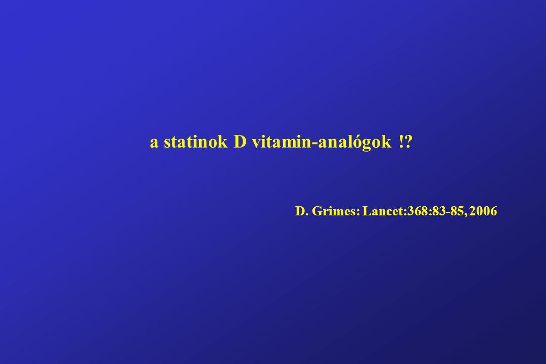 a statinok D vitamin-analógok !? D. Grimes: Lancet:368:83-85, 2006