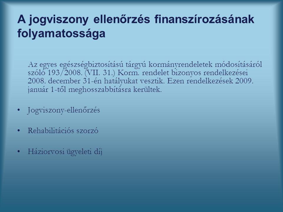 A jogviszony ellenőrzés finanszírozásának folyamatossága Az egyes egészségbiztosítású tárgyú kormányrendeletek módosításáról szóló 193/2008.