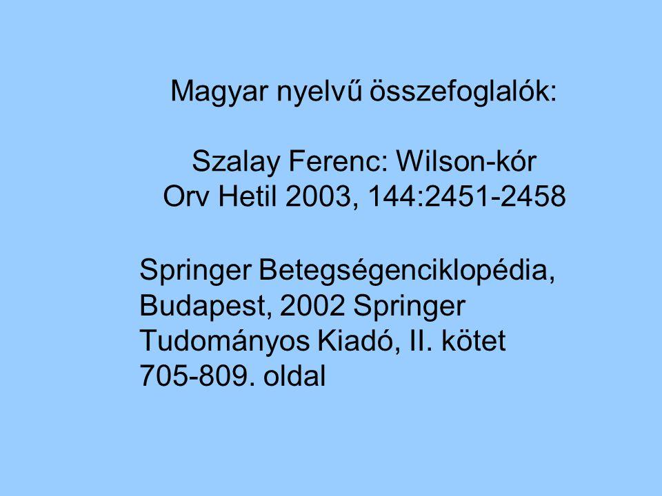 Magyar nyelvű összefoglalók: Szalay Ferenc: Wilson-kór Orv Hetil 2003, 144:2451-2458 Springer Betegségenciklopédia, Budapest, 2002 Springer Tudományos Kiadó, II.