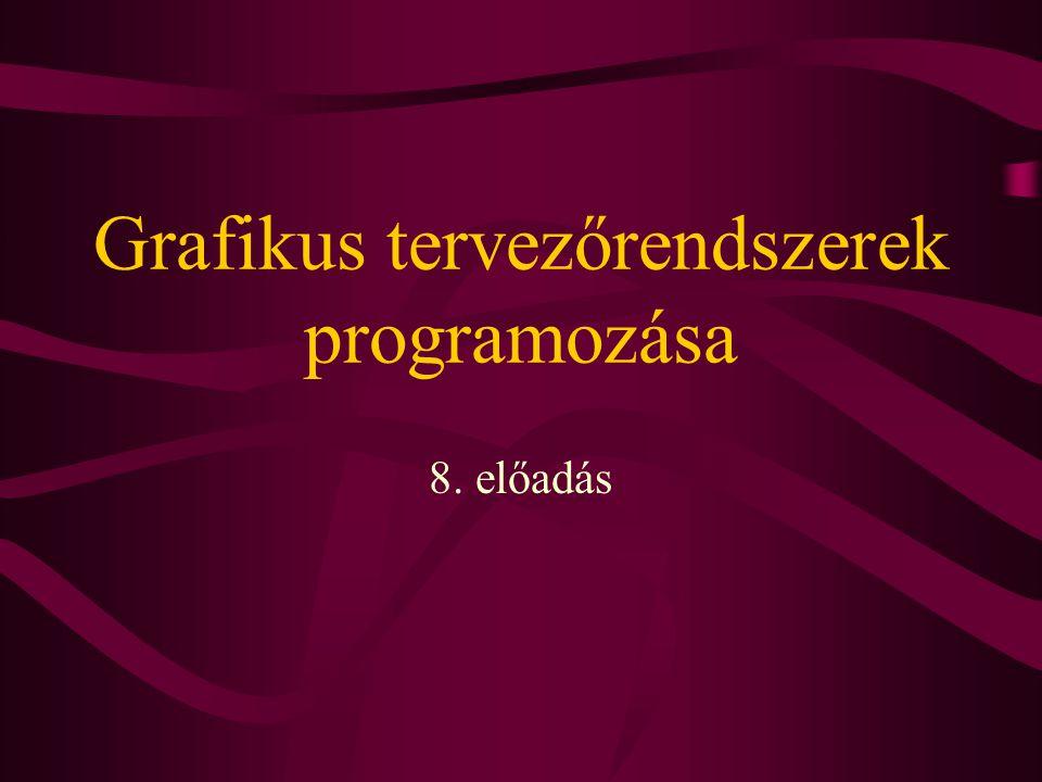 Grafikus tervezőrendszerek programozása 8. előadás