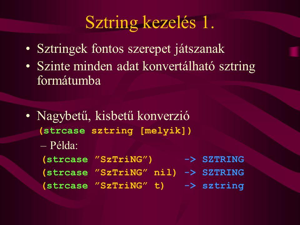 Sztring kezelés 1. Sztringek fontos szerepet játszanak Szinte minden adat konvertálható sztring formátumba Nagybetű, kisbetű konverzió (strcase sztrin
