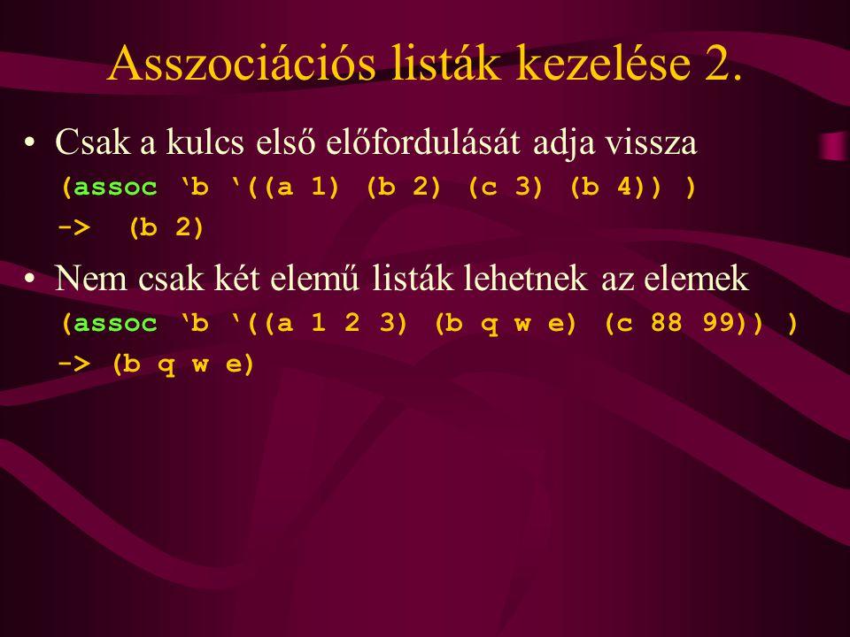 Lista tagja Ellenőrzi hogy egy elem szerepel-e egy listában (member elem lista) Ha az elem szerepel a listában akkor visszaadja a lista maradékát a kifejezés előfordulásától Példa (member 'q '(a q u a)) -> (q u a) (member 'b '(a q u a)) -> nil (setq lst '((a 1) (b 2) (c 3))) (member 'b lst) -> nil (member '(b 2) lst) -> ((b 2) (c 3))