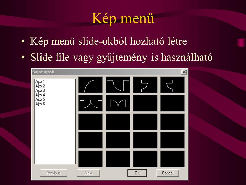 Kép menü Kép menü slide-okból hozható létre Slide file vagy gyűjtemény is használható