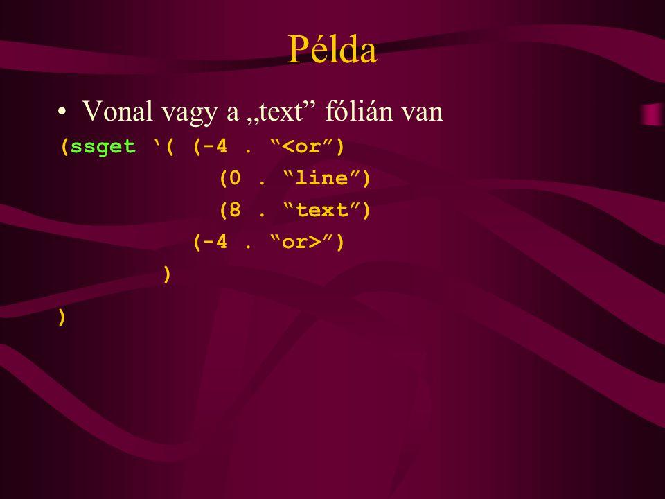 """Példa Vonal vagy a """"text fólián van (ssget '( (-4. <or ) (0. line ) (8. text ) (-4. or> ) )"""