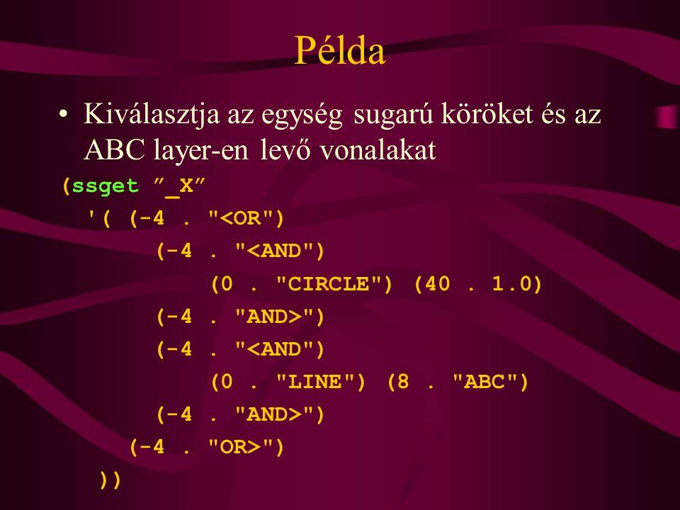 Példa Kiválasztja az egység sugarú köröket és az ABC layer-en levő vonalakat (ssget _X ( (-4.