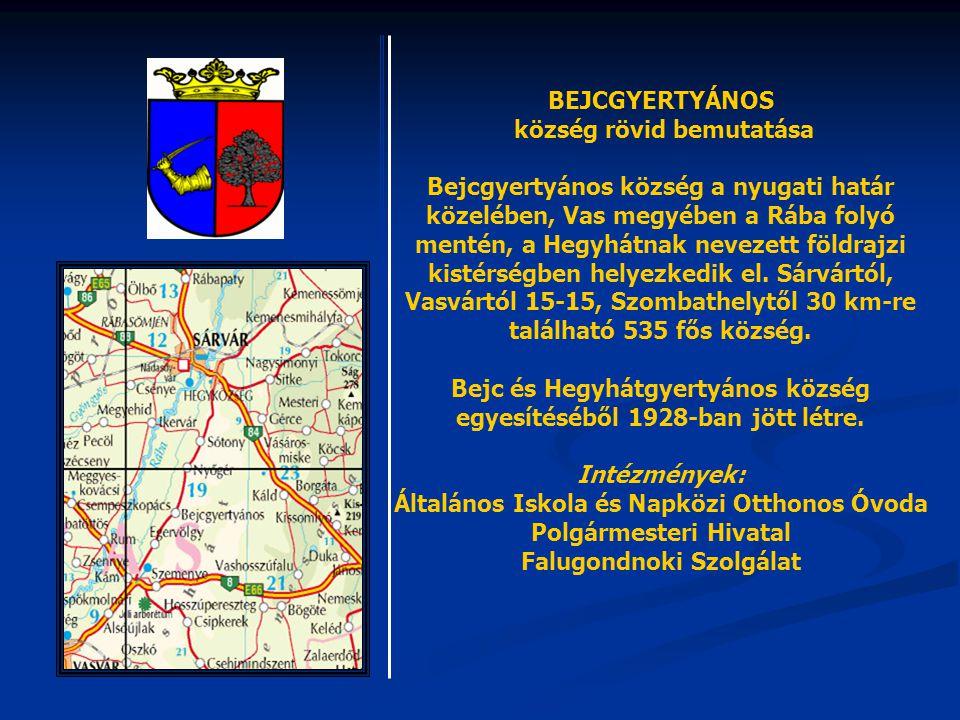 BEJCGYERTYÁNOS község rövid bemutatása Bejcgyertyános község a nyugati határ közelében, Vas megyében a Rába folyó mentén, a Hegyhátnak nevezett földra