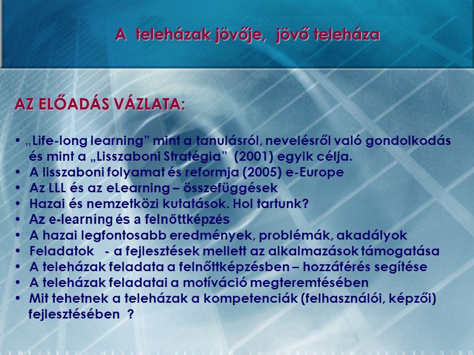 Kutatási eredmények alapján (3) Karsten Gareis : Towards user orientation and social inclusion in the provision of e-learning serveces (2005)