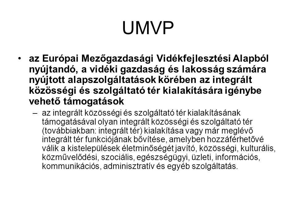 UMVP az Európai Mezőgazdasági Vidékfejlesztési Alapból nyújtandó, a vidéki gazdaság és lakosság számára nyújtott alapszolgáltatások körében az integrá