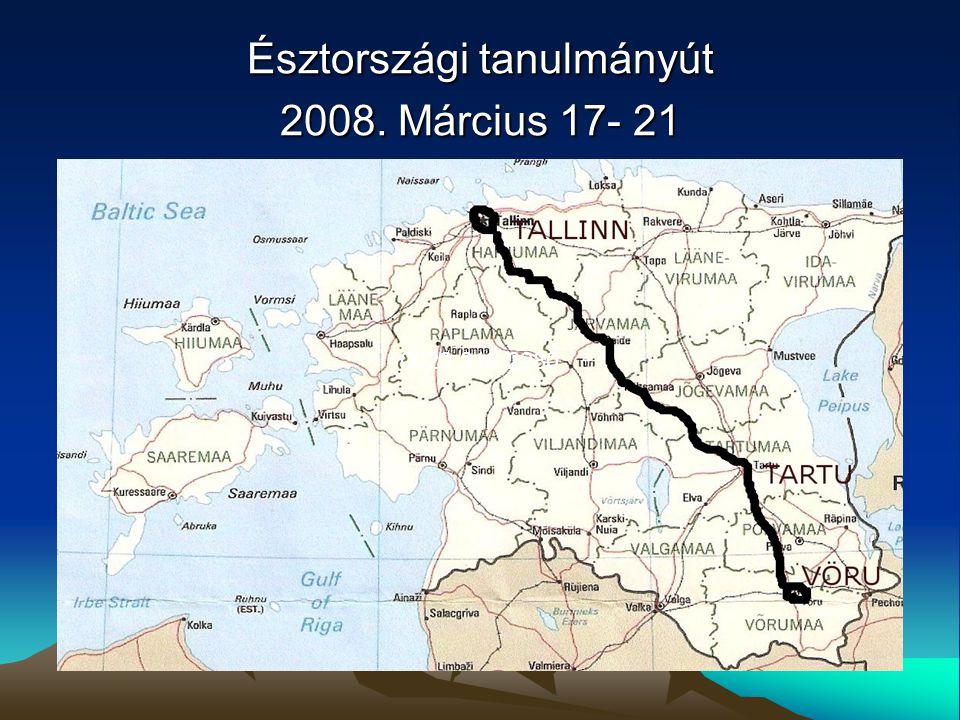 Észtországi tanulmányút 2008. Március 17- 21 0620 318 2280