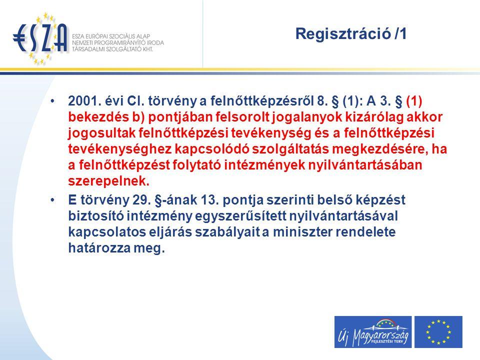 Regisztráció /1 2001. évi CI. törvény a felnőttképzésről 8.