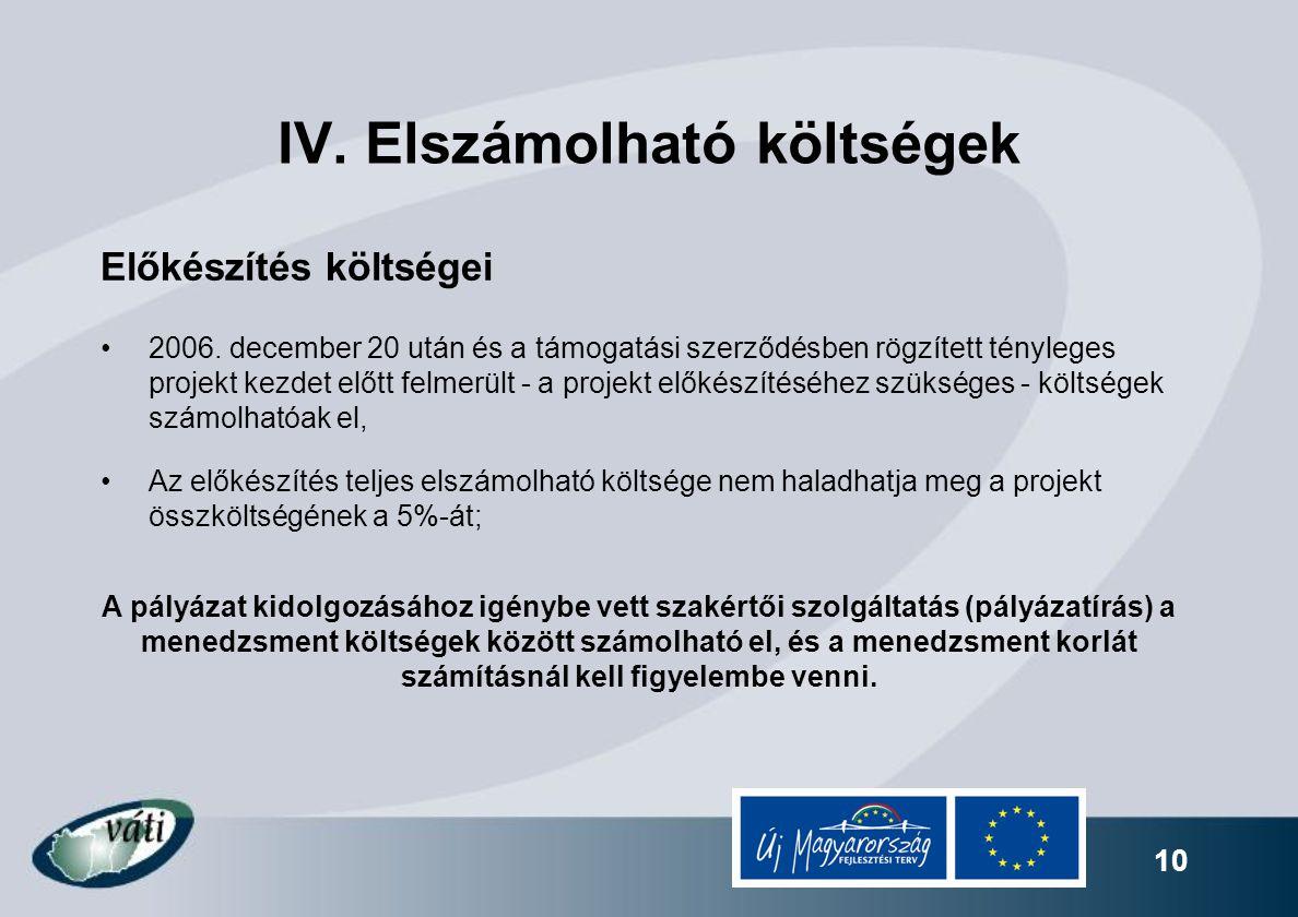 10 Előkészítés költségei 2006. december 20 után és a támogatási szerződésben rögzített tényleges projekt kezdet előtt felmerült - a projekt előkészíté