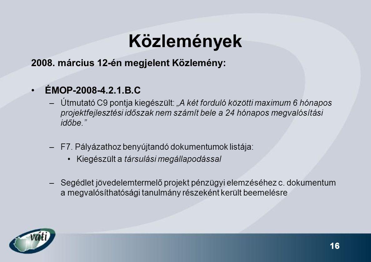 """16 Közlemények 2008. március 12-én megjelent Közlemény: ÉMOP-2008-4.2.1.B.C –Útmutató C9 pontja kiegészült: """"A két forduló közötti maximum 6 hónapos p"""