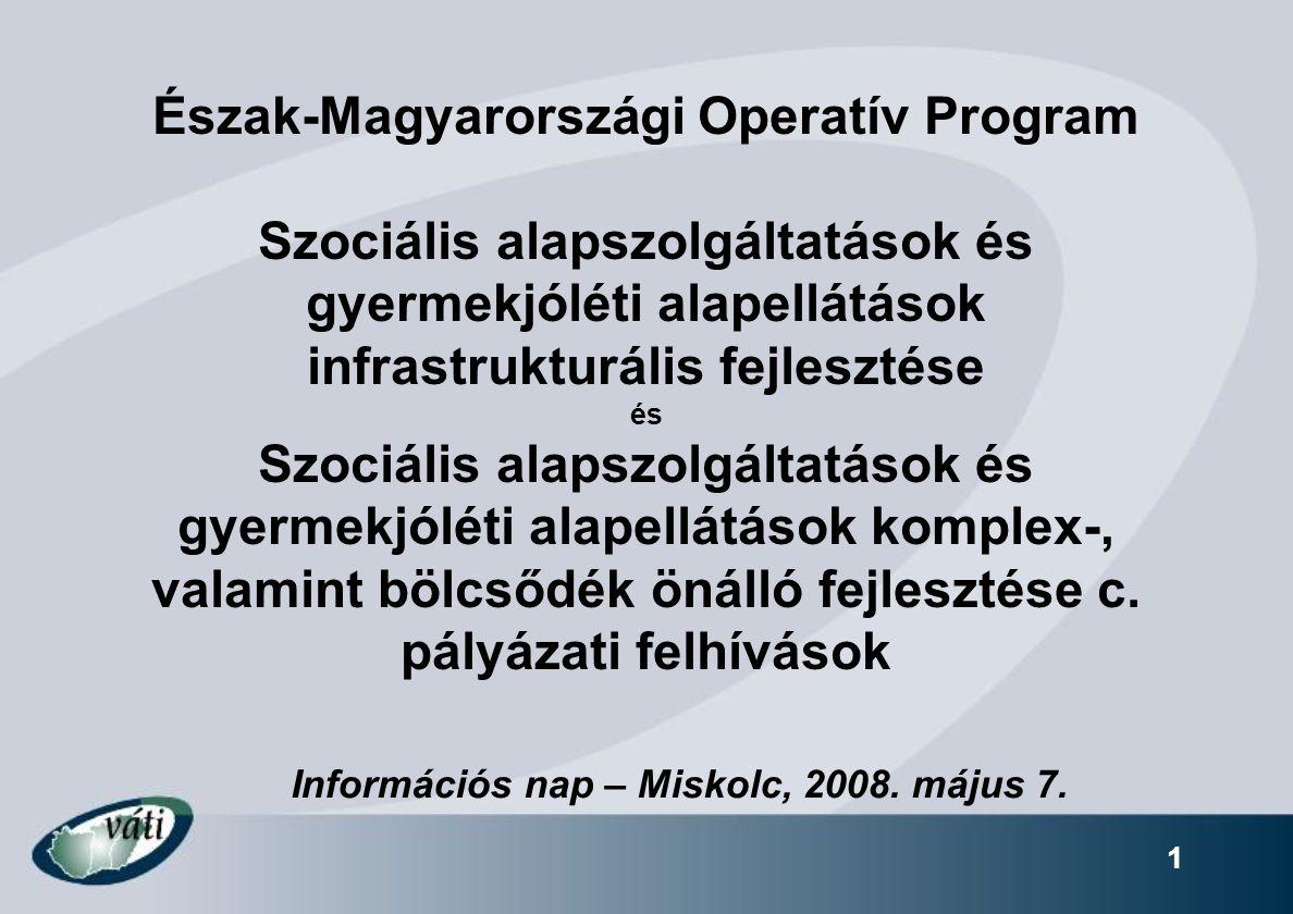 1 Észak-Magyarországi Operatív Program Szociális alapszolgáltatások és gyermekjóléti alapellátások infrastrukturális fejlesztése és Szociális alapszol