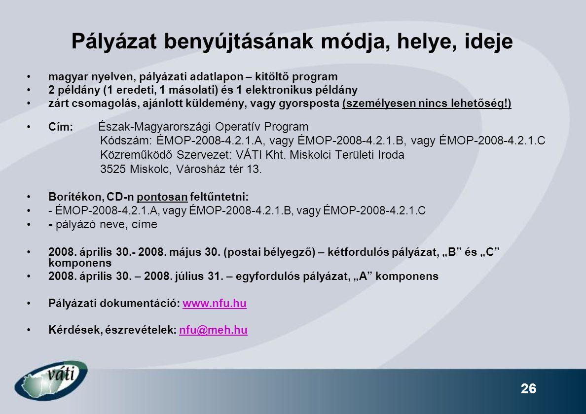 26 Pályázat benyújtásának módja, helye, ideje magyar nyelven, pályázati adatlapon – kitöltő program 2 példány (1 eredeti, 1 másolati) és 1 elektroniku