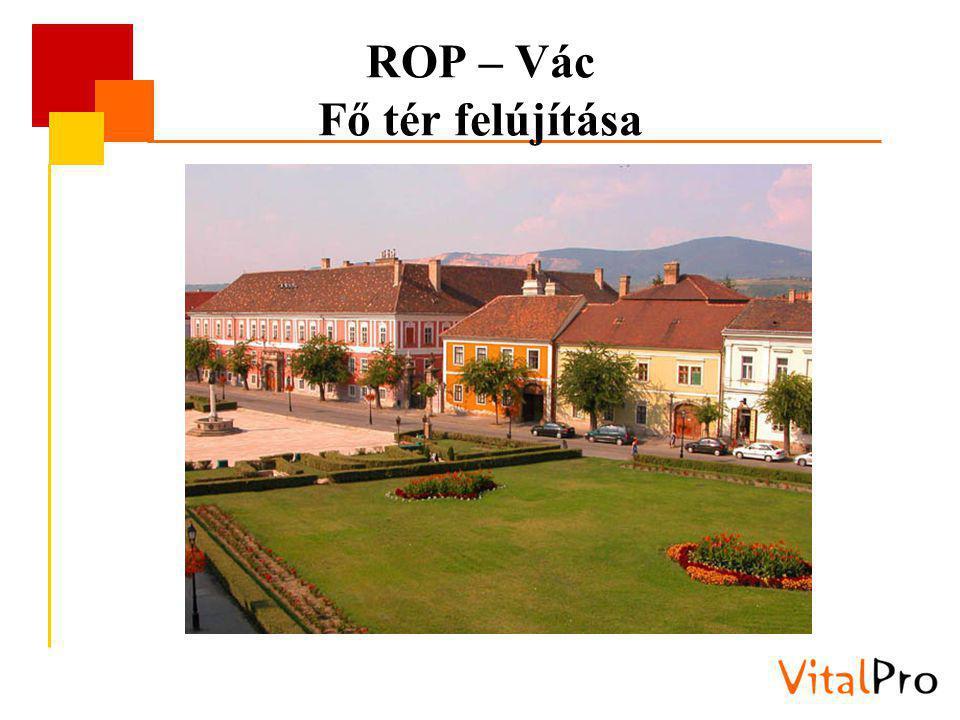 ROP – Vác Fő tér felújítása