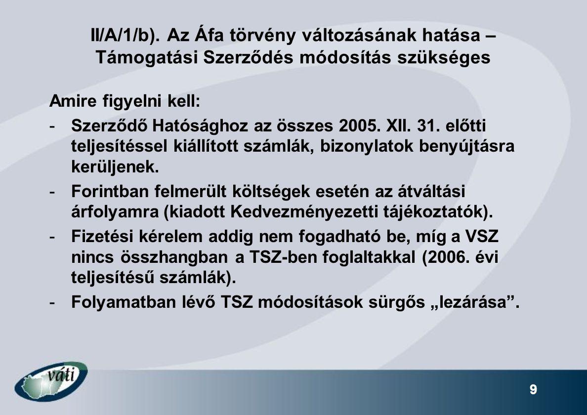 9 Amire figyelni kell: -Szerződő Hatósághoz az összes 2005.