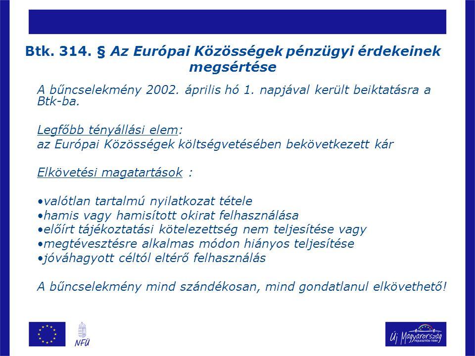 Btk.314. § Az Európai Közösségek pénzügyi érdekeinek megsértése A bűncselekmény 2002.