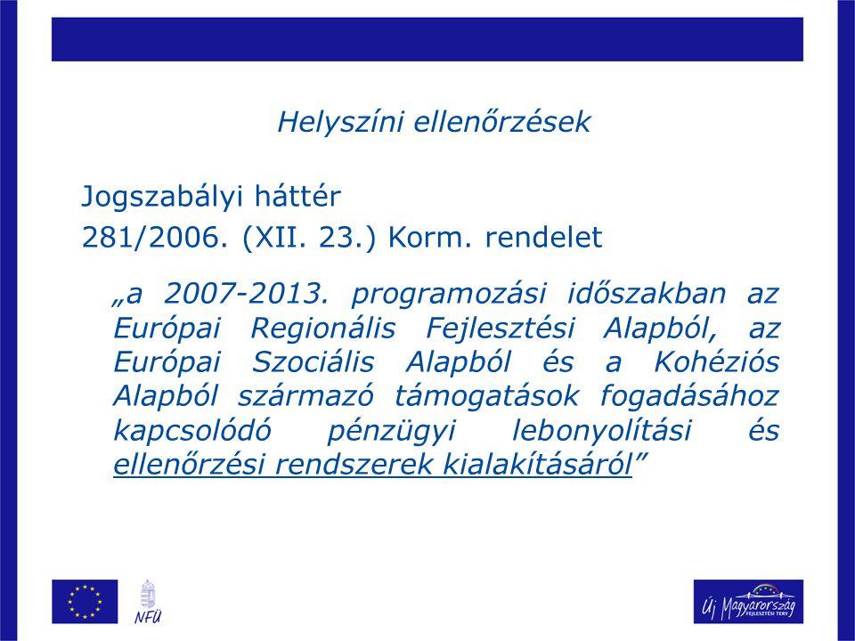 Helyszíni ellenőrzések Jogszabályi háttér 281/2006.