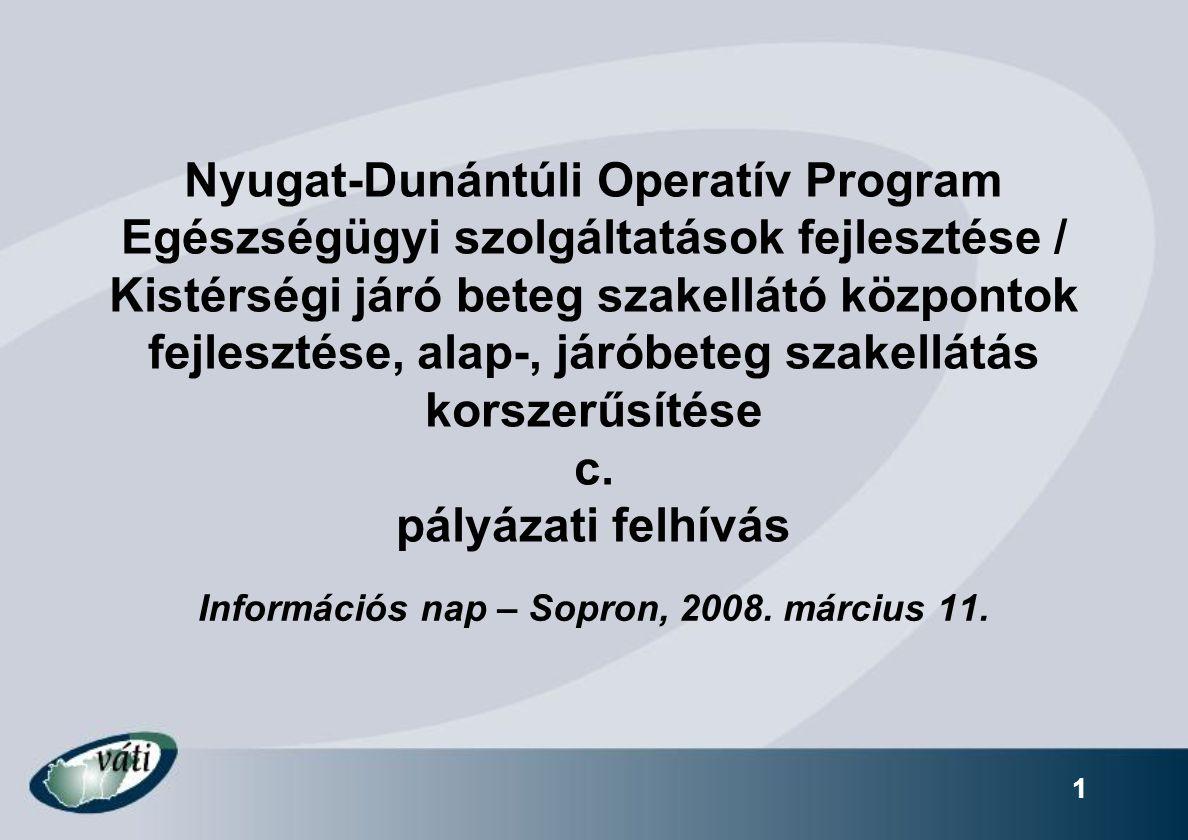 Nyugat-Dunántúli Operatív Program Egészségügyi szolgáltatások fejlesztése / Kistérségi járó beteg szakellátó központok fejlesztése, alap-, járóbeteg szakellátás korszerűsítése c.