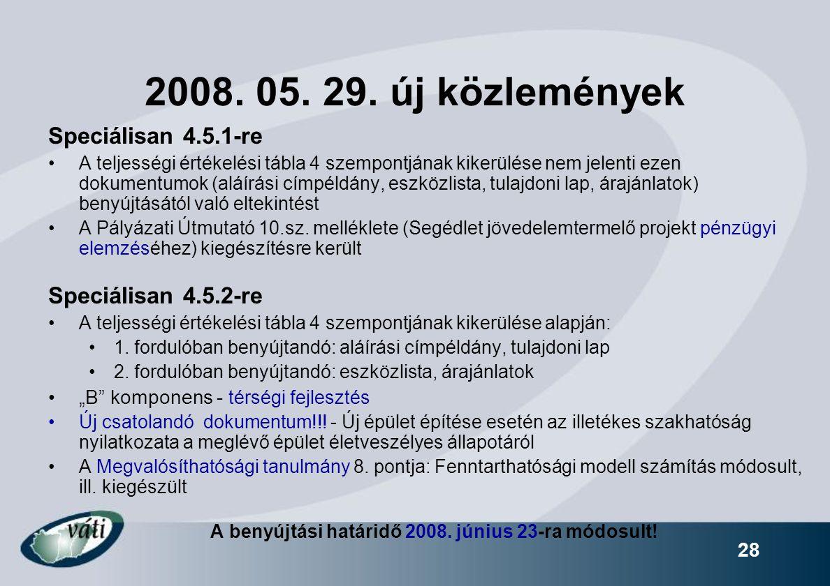 28 2008. 05. 29. új közlemények Speciálisan 4.5.1-re A teljességi értékelési tábla 4 szempontjának kikerülése nem jelenti ezen dokumentumok (aláírási