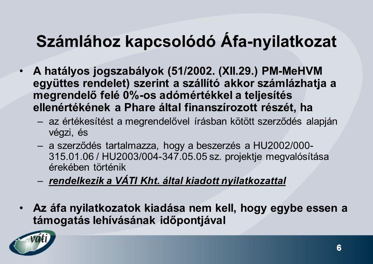 6 Számlához kapcsolódó Áfa-nyilatkozat A hatályos jogszabályok (51/2002.