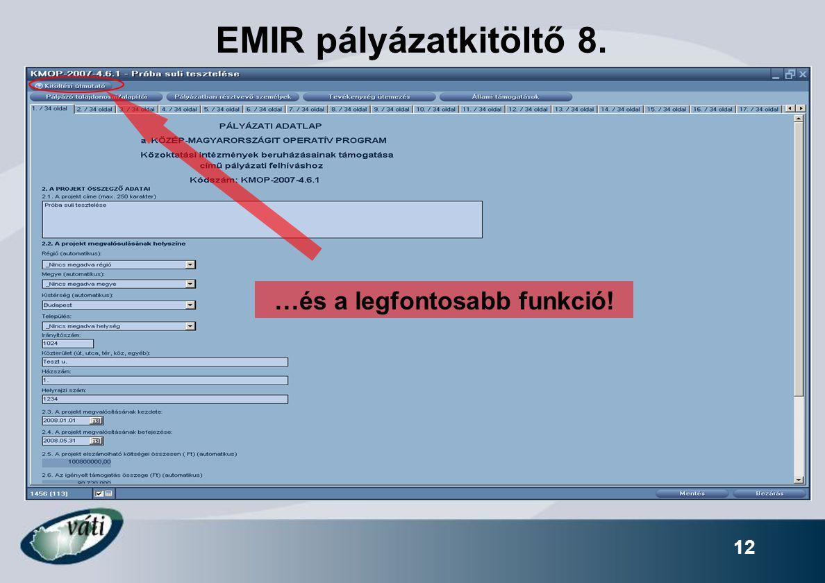 12 EMIR pályázatkitöltő 8. …és a legfontosabb funkció!