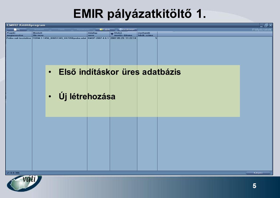 5 EMIR pályázatkitöltő 1. Első indításkor üres adatbázis Új létrehozása